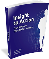Insight to Action: Coaching the Change that Matters